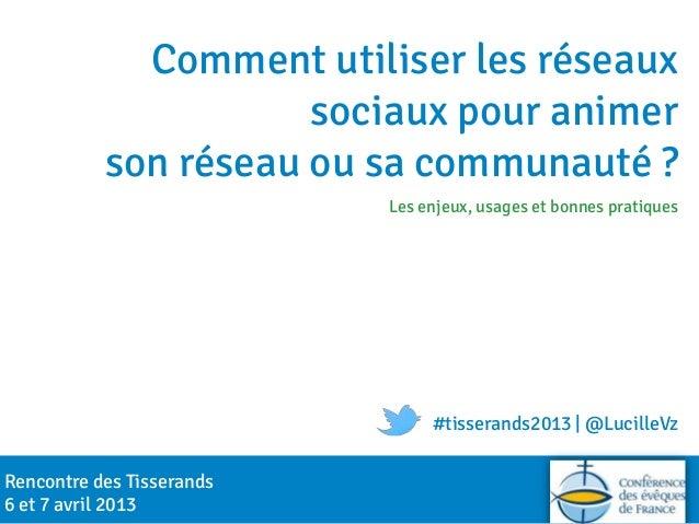 Animer sa communauté sur les réseaux sociaux lucille veracruz 13ème rencontre des tisserands_7 avril 2013