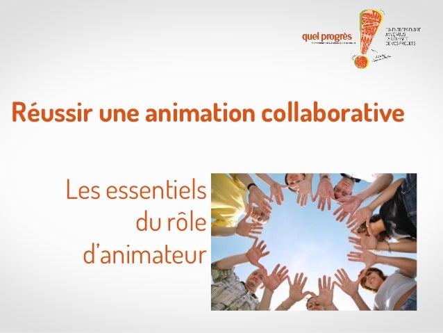 Réussir une animation collaborative Les essentiels du rôle d'animateur