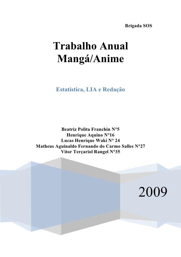 Brigada SOS           Trabalho Anual         Mangá/Anime          Estatística, LIA e Redação               Beatriz Polita ...
