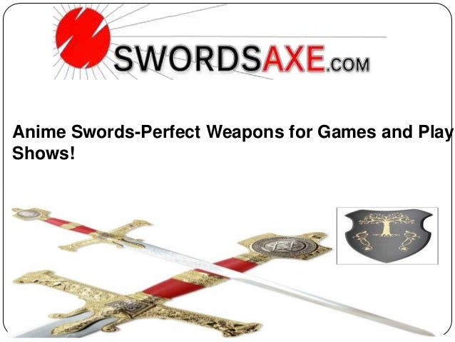 Anime swords perfect weapons for games and play shows!
