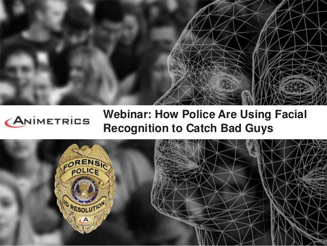 Webinar: How Police Are Using Facial Recognition to Catch Bad Guys