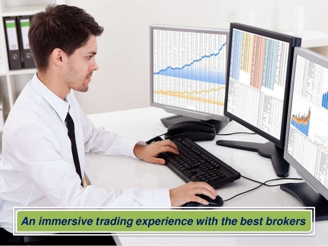 An immersive trading experience with the best brokers