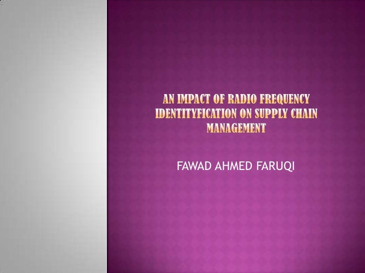 An impact of radio frequency identityfication on supply.ppt