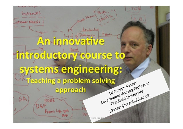 An	  innova(ve	  introductory	  course	  to	   systems	  engineering:	  	         Teaching	  a	  problem	  solving	       ...