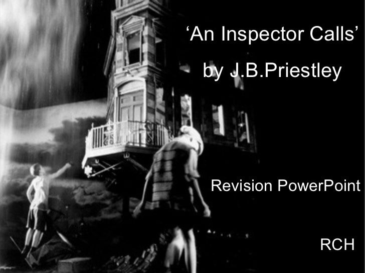 'An Inspector Calls' by J.B.Priestley  Revision PowerPoint               RCH