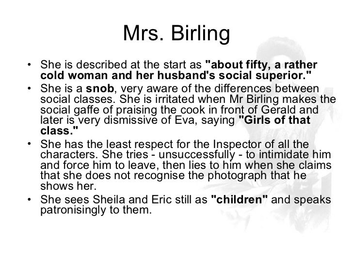 inspector calls essay sybil birling What a load of manipulative, hysterical tosh is an inspector calls  then young  eric birling, the drunken son and heir, finished her off by.