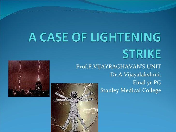 A Case of Lightening Strike