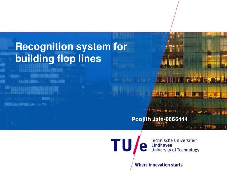Recognition system for building flop lines<br />Poojith Jain-0666444<br />