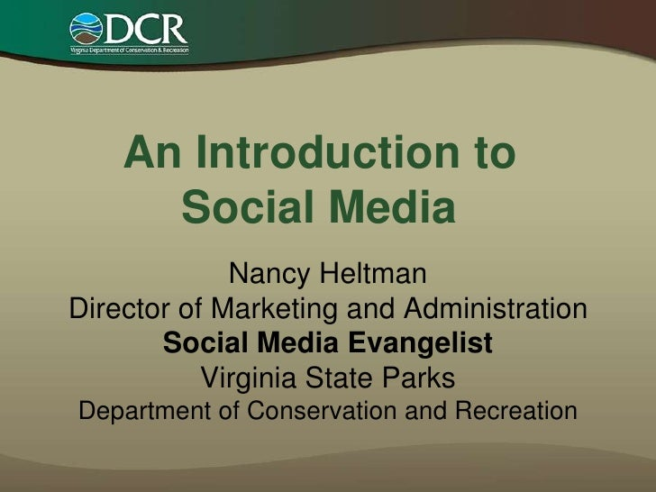 An Introduction toSocial Media<br />Nancy HeltmanDirector of Marketing and AdministrationSocial Media EvangelistVirginia S...