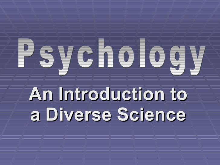 An Introduction to a Diverse Science Psychology
