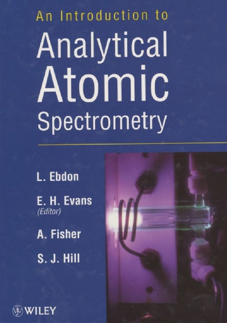 An introduction to analytical atomic spectrometry   l. ebdon