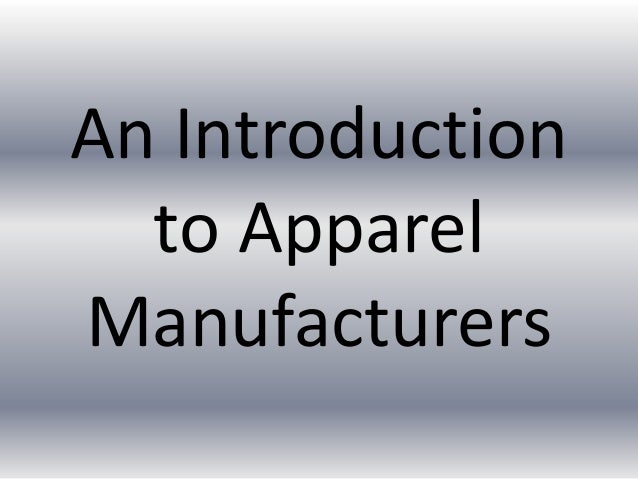 An Introduction to Apparel Manufacturers