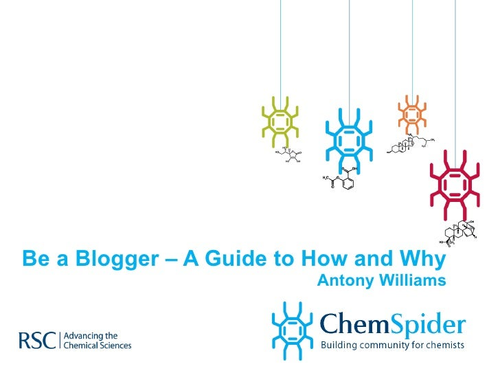Be a Blogger – A Guide to How and Why Antony Williams