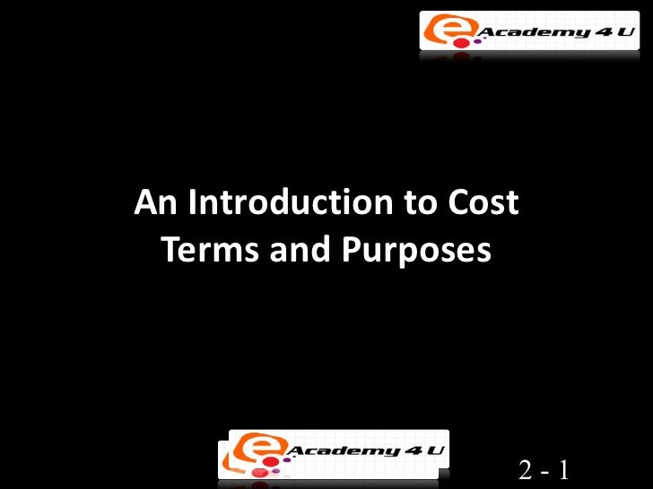 An Introduction to Cost Terms and Purposes                      2-1