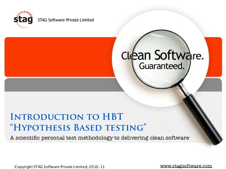 "Introduction to HBT""Hypothesis Based testing""A scientific personal test methodology to delivering clean software Copyright ..."