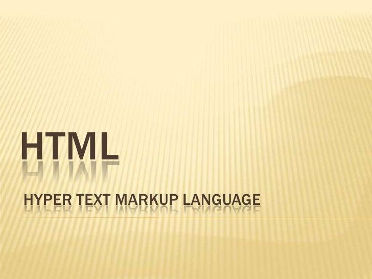 HTMLHYPER TEXT MARKUP LANGUAGE