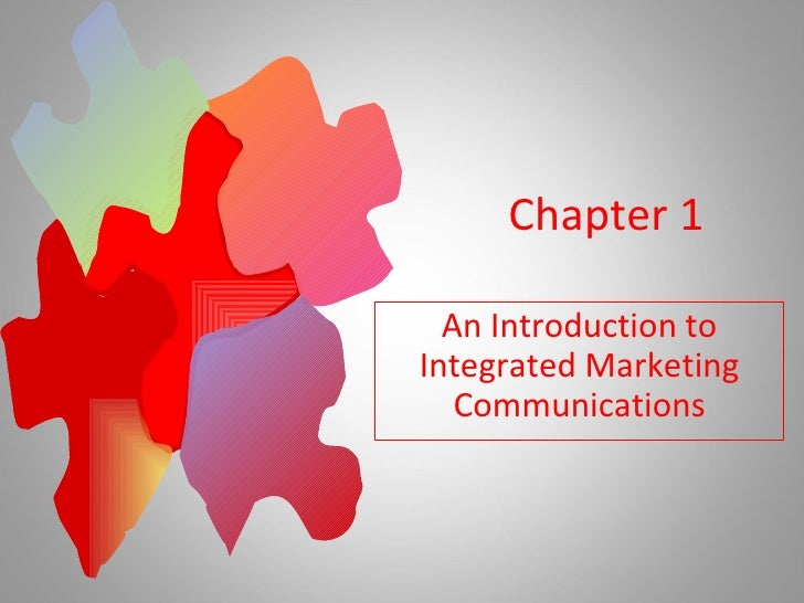 Chapter 1 An Introduction to Integrated Marketing Communications