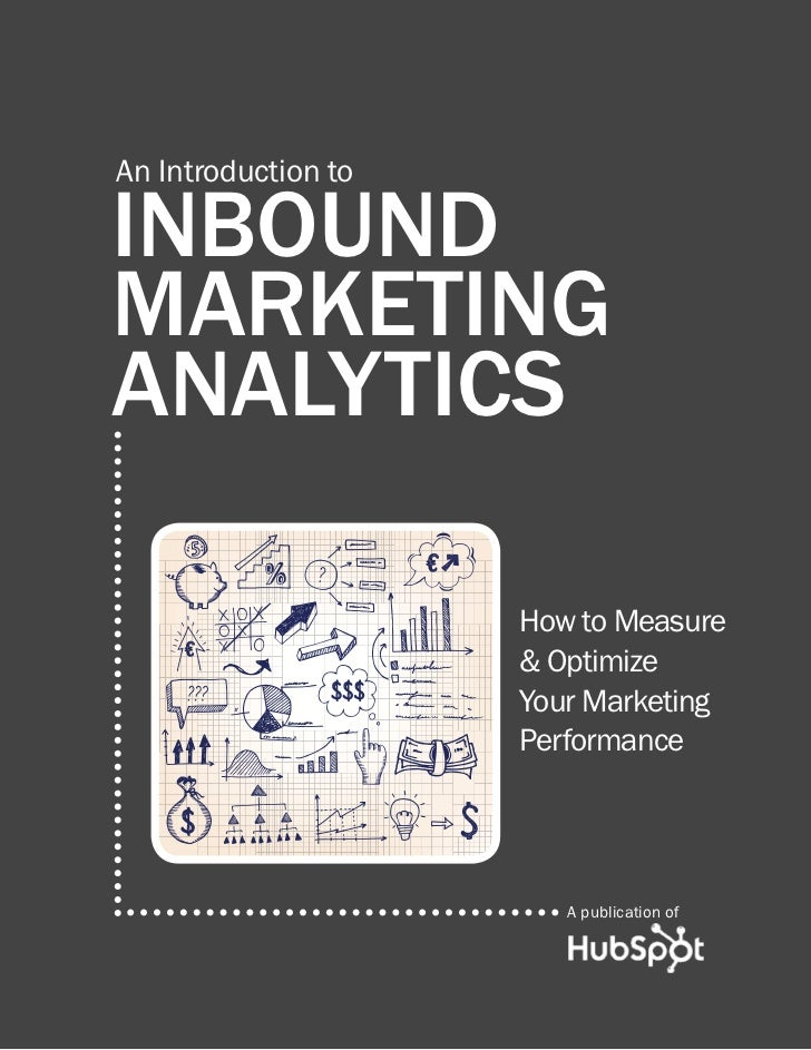 An Introduction toINBOUNDMARKETINGANALYTICS                     How to Measure                     & Optimize             ...