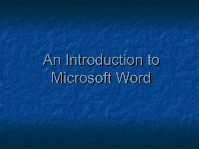 An Introduction toAn Introduction to Microsoft WordMicrosoft Word