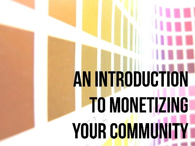 An Introduction to Monetizing Your Community