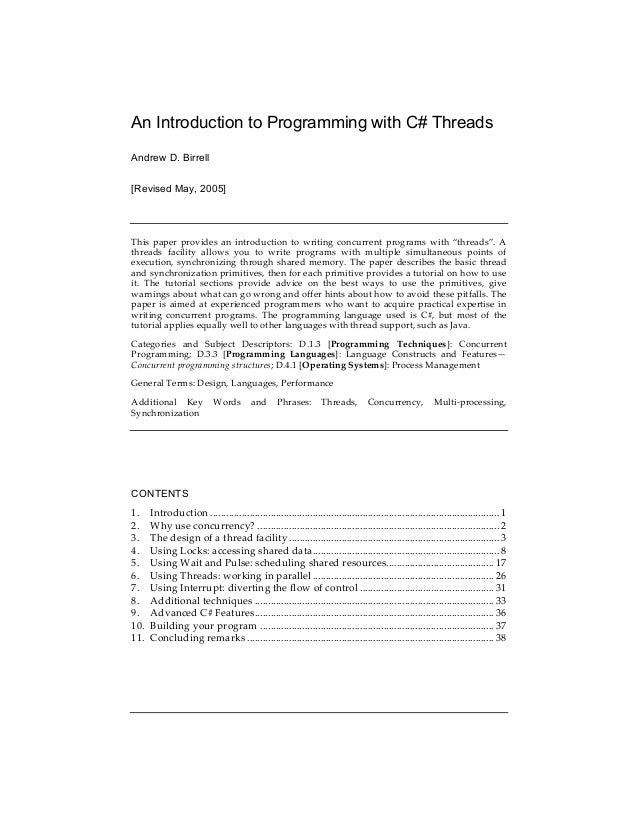 An Introduction to Programming with C# Threads Andrew D. Birrell [Revised May, 2005]   This paper provides an introducti...
