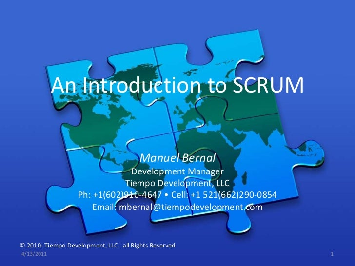 An Introduction to SCRUM<br />Manuel Bernal<br />Development Manager<br />Tiempo Development, LLC<br />Ph: +1(602)910-4647...