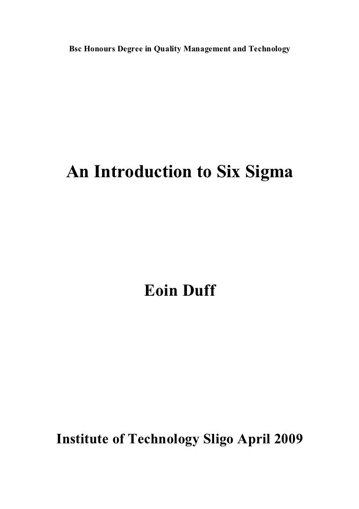 Bsc Honours Degree in Quality Management and Technology An Introduction to Six Sigma                    Eoin DuffInstitute...