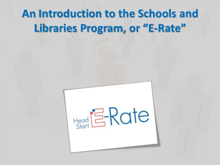 "An Introduction to the Schools and Libraries Program, or ""E-Rate""<br />"