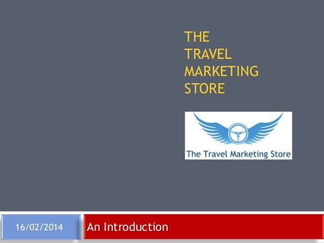 An Introduction to the Travel Marketing Store June 2013