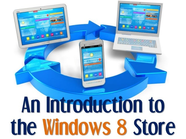 An Introduction tothe Windows 8 Store