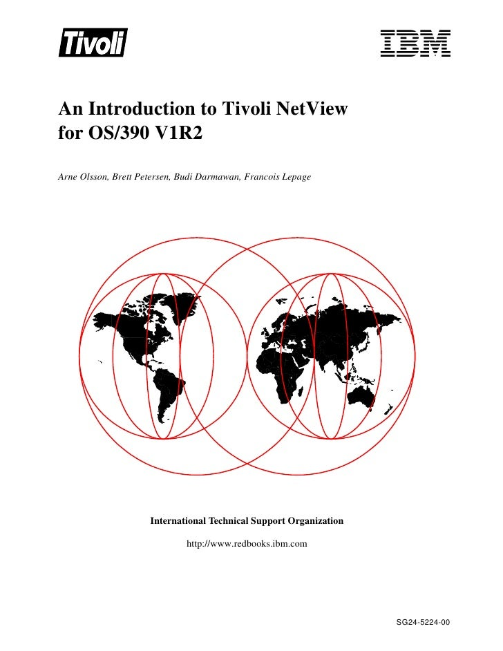An Introduction to Tivoli NetViewfor OS/390 V1R2Arne Olsson, Brett Petersen, Budi Darmawan, Francois Lepage               ...