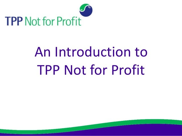 An Introduction toTPP Not for Profit