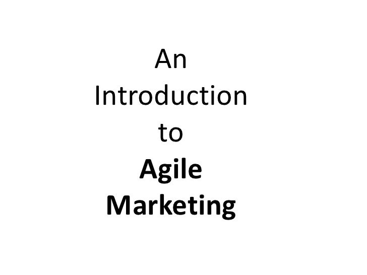 AnIntroduction     to    Agile Marketing