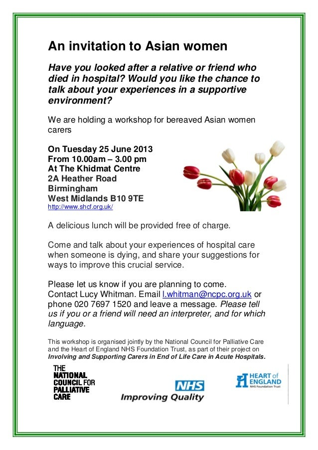 An invitation to Asian womenHave you looked after a relative or friend whodied in hospital? Would you like the chance tota...