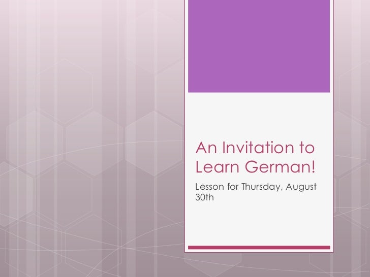 An Invitation toLearn German!Lesson for Thursday, August30th