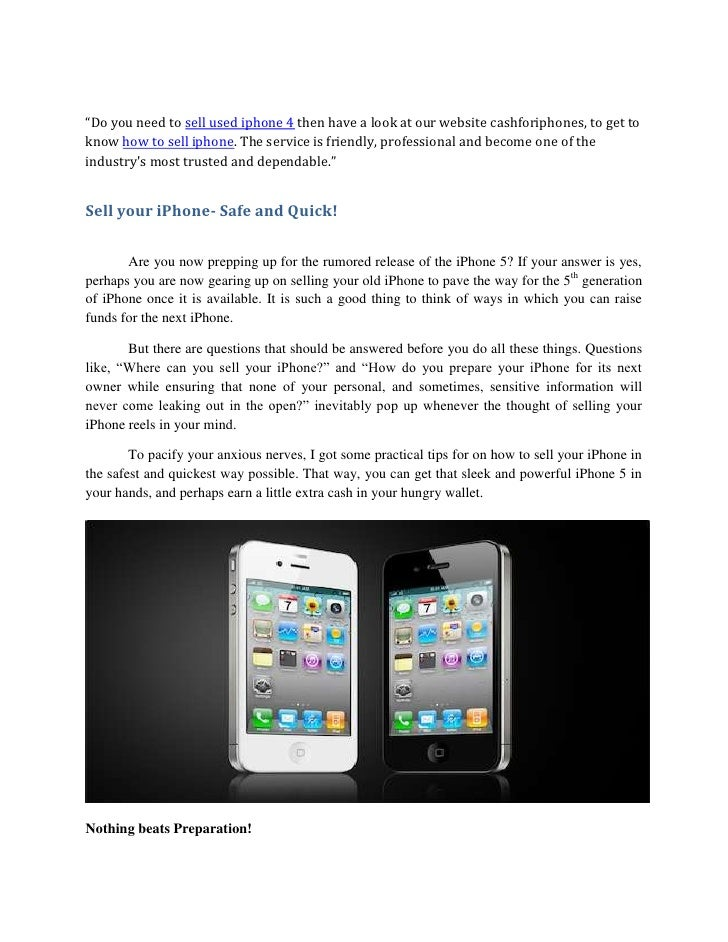 """Do you need to sell used iphone 4 then have a look at our website cashforiphones, to get toknow how to sell iphone. The s..."