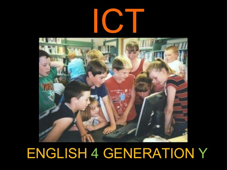 ENGLISH  4  GENERATION  Y ICT