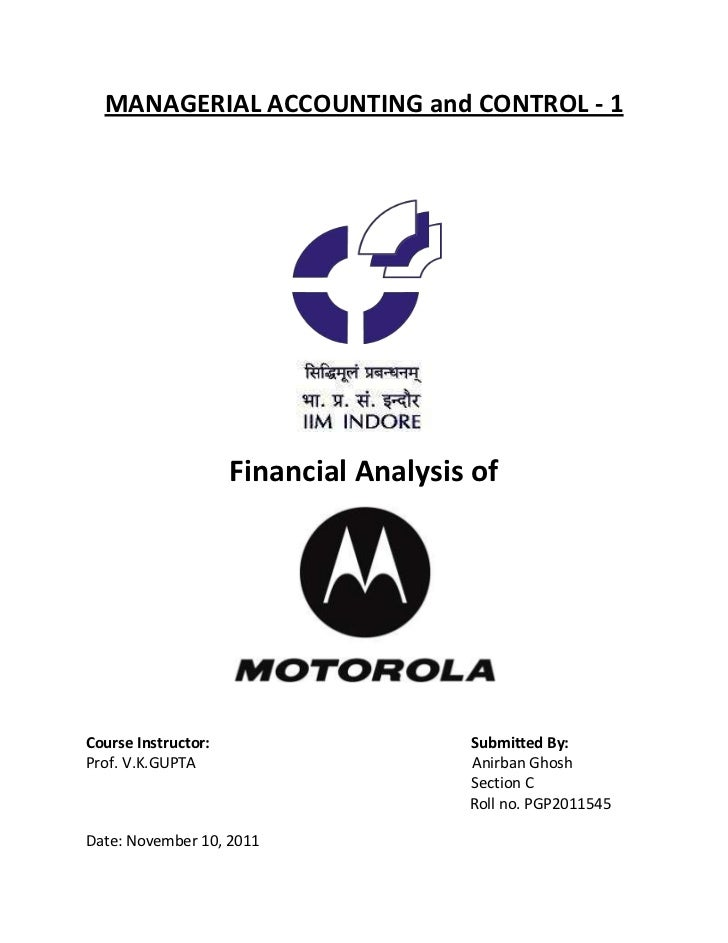MANAGERIAL ACCOUNTING and CONTROL - 1                     Financial Analysis ofCourse Instructor:                     Subm...
