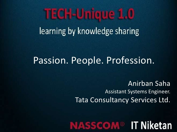 Passion. People. Profession.                           Anirban Saha                  Assistant Systems Engineer.         T...