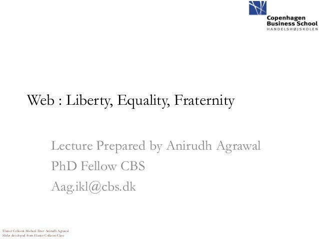 Web : Liberty, Equality, Fraternity                                Lecture Prepared by Anirudh Agrawal                    ...