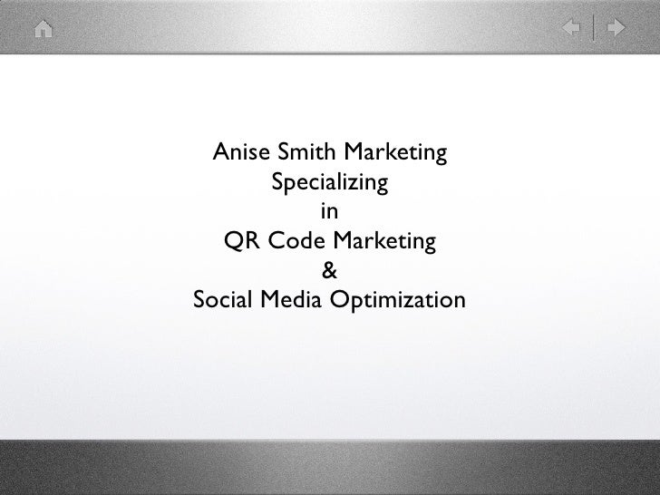 Anise Smith Marketing        Specializing            in   QR Code Marketing            &Social Media Optimization