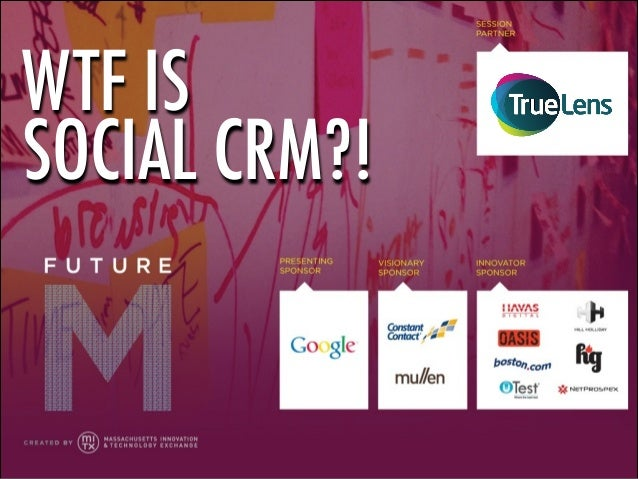 WTF IS SOCIAL CRM?!