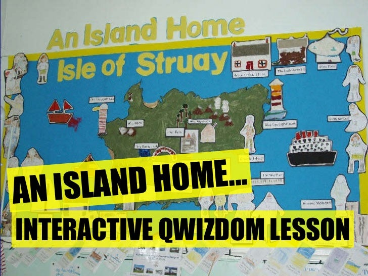 AN ISLAND HOME... INTERACTIVE   QWIZDOM LESSON