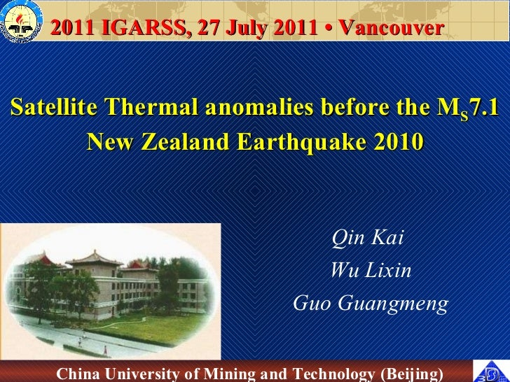 Satellite Thermal anomalies before the M S 7.1 New Zealand Earthquake 2010 Qin Kai  Wu Lixin Guo Guangmeng 2011 IGARSS, 27...