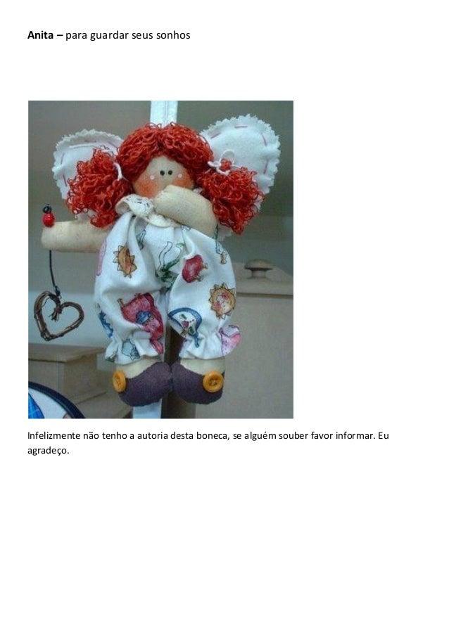 Anita – para guardar seus sonhos Infelizmente não tenho a autoria desta boneca, se alguém souber favor informar. Eu agrade...