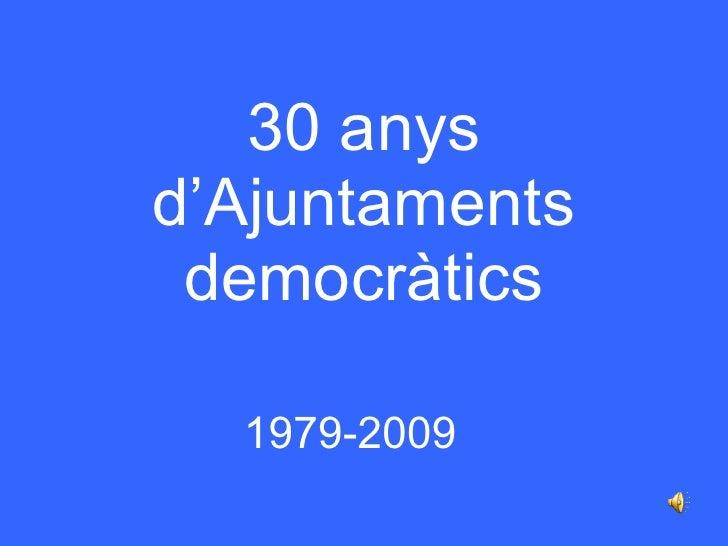 30 anys ajuntaments democràtics