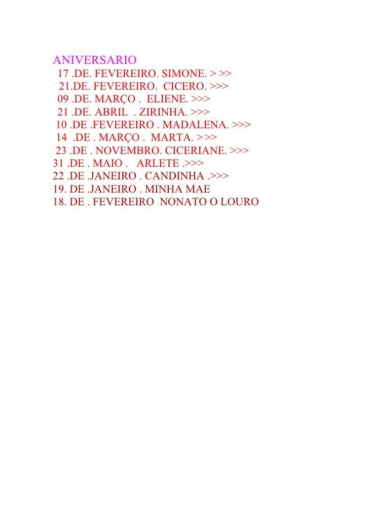 ANIVERSARIO  17 .DE. FEVEREIRO. SIMONE. > >>   21.DE. FEVEREIRO. CICERO. >>>  09 .DE. MARÇO . ELIENE. >>>  21 .DE. ABRIL ....