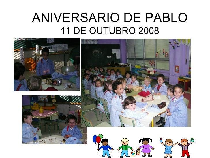 ANIVERSARIO DE PABLO 11 DE OUTUBRO 2008