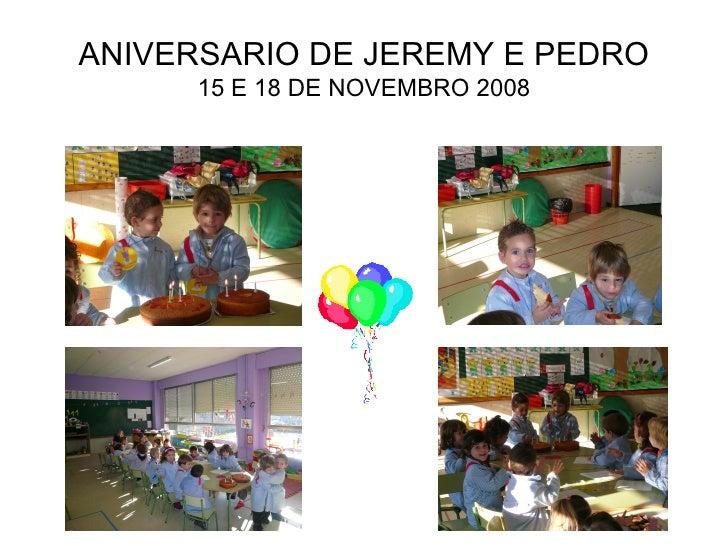ANIVERSARIO DE JEREMY E PEDRO 15 E 18 DE NOVEMBRO 2008
