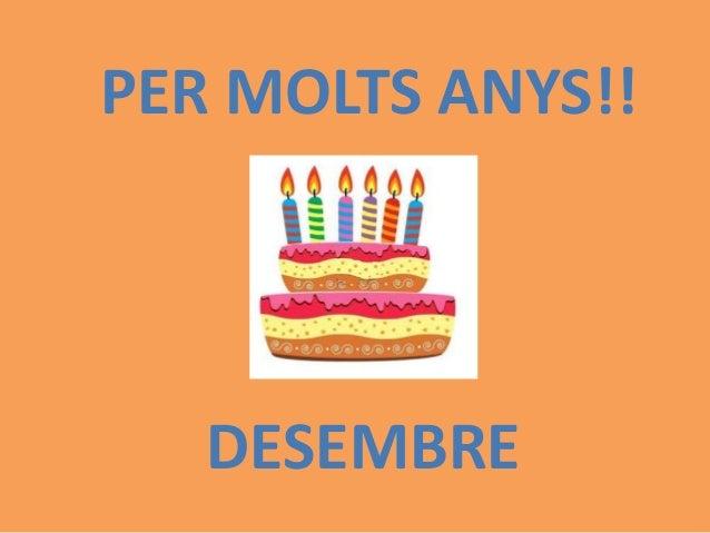 PER MOLTS ANYS!!  DESEMBRE